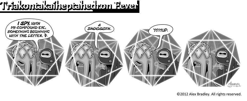 Triakontakaiheptahedron Fever