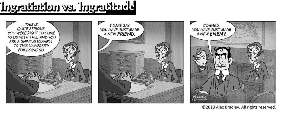 Ingratiation vs. Ingratitude