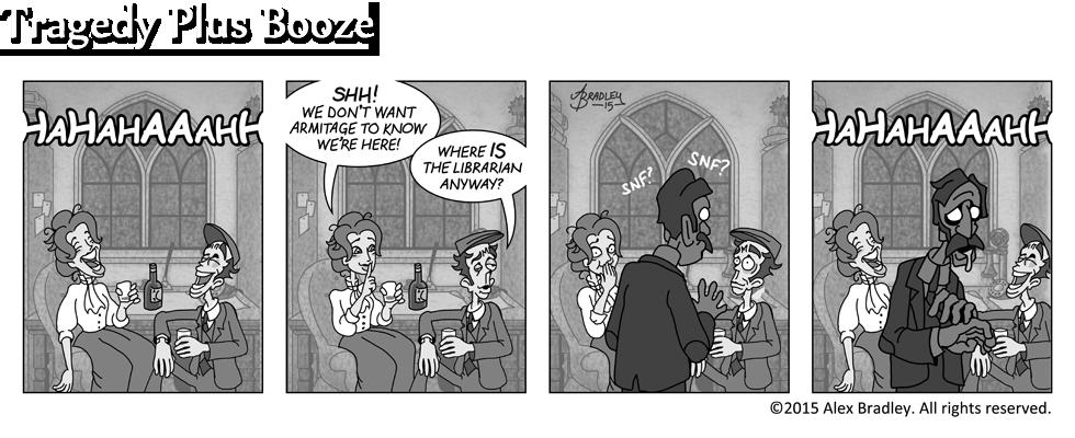 Tragedy Plus Booze