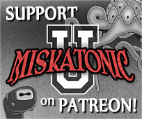 Support Miskatonic U on Patreon!