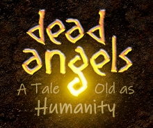 Dead Angels Webcomic: A Tale Old As Humanity